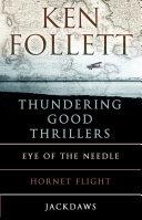 Ken Follett's Thundering Good Thrillers