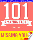 Missing You   101 Amazing Facts You Didn t Know