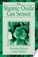 The Stannic Oxide Gas SensorPrinciples and Applications
