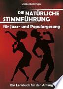 Die natürliche Stimmführung für Jazz- und Populargesang