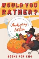 Would You Rather  Thanksgiving Edition Books For Kids