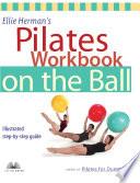 Ellie Herman's Pilates Workbook on the Ball