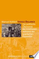 Ideale Balance : die politische Ökonomie der Emotionen während der spanischen Expansion