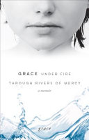 Grace Under Fire Through Rivers of Mercy