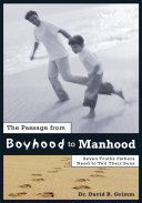 The Passage from Boyhood to Manhood: Seven Truths Fathers Need to Tell Their Sons