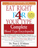The Eat Right 4 Your Type The complete Blood Type Encyclopedia ebook