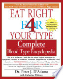"""The Eat Right 4 Your Type The complete Blood Type Encyclopedia"" by Dr. Peter J. D'Adamo, Catherine Whitney"