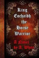 King Eochaidh the Horse Warrior