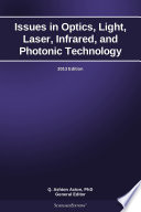 Issues in Optics  Light  Laser  Infrared  and Photonic Technology  2013 Edition Book