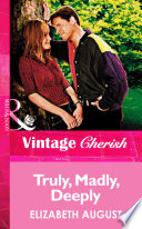 Truly, Madly, Deeply (Mills & Boon Vintage Cherish)