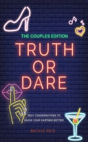 The Couples Truth Or Dare Edition - Sexy Conversations to Know Your Partner Better!