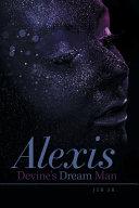 Alexis Devine's Dream Man