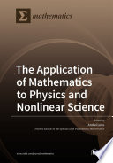 The Application of Mathematics to Physics and Nonlinear Science