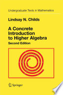 A Concrete Introduction to Higher Algebra Book