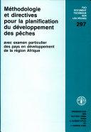 Méthodologie et directives pour la planification du développement des pêches avec examen particulier des pays en développement de la région Afrique
