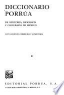 Diccionario Porrúa de historia, biografía y geografía de México