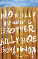 No Really My Name Is Brother Billy Bob Bohannon