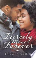 Fiercely Mine Forever
