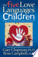 """The Five Love Languages of Children"" by Gary Chapman, Ross Campbell"