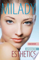 Milady Standard Esthetics  : Advanced Exam Review