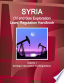 Syria Oil and Gas Exploration Laws and Regulation Handbook