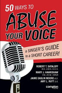 50 Ways to Abuse Your Voice