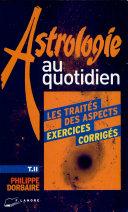 Astrologie au quotidien. Tome 2, Exercices corrigés