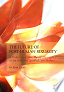 The Future of Post Human Sexuality