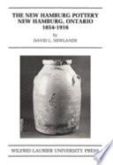 The New Hamburg Pottery, New Hamburg, Ontario, 1854-1916