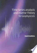 Time Series Analysis and Inverse Theory for Geophysicists Book
