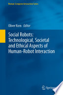 Social Robots: Technological, Societal and Ethical Aspects of Human-Robot Interaction