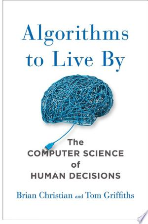 Download Algorithms to Live By Free Books - Dlebooks.net