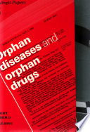 Orphan Diseases and Orphan Drugs
