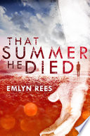 That Summer He Died