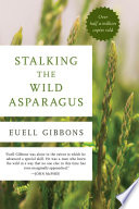 """Stalking the Wild Asparagus"" by Euell Gibbons"