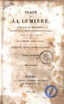 Traite de la lumiere, par J.-F.-W. Herschel, president de la Societe astronomique de Londres, traduit de l'anglais avec notes par mm. P.-F. Verhulst, docteur en sciences, et A. Quetelet, directeur de l'observatoire de Bruxelles. Tome premier [-second]