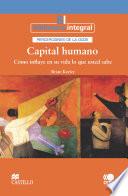 Capital humano Cómo influye en su vida lo que usted sabe