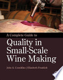"""""""A Complete Guide to Quality in Small-Scale Wine Making"""" by John Anthony Considine, Elizabeth Frankish"""