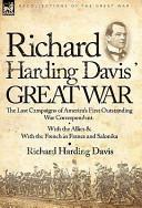 Richard Harding Davis' Great War