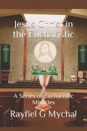 Jesus Christ in the Eucharistic