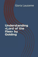 Understanding Lord of the Flies by Golding
