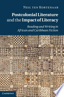 Postcolonial Literature and the Impact of Literacy