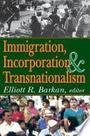 Immigration  Incorporation and Transnationalism
