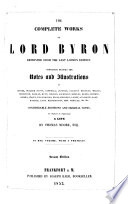 The Complete Works Of Lord Byron Reprinted From The Last London Edition To Which Is Prefixed A Life By Thomas Moore Abridged With A Portrait