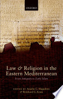 Law and Religion in the Eastern Mediterranean  : From Antiquity to Early Islam