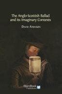 The Anglo-Scottish Ballad and its Imaginary Contexts [Pdf/ePub] eBook