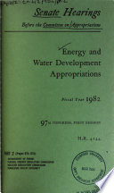 Energy and Water Development Appropriations for Fiscal Year 1982