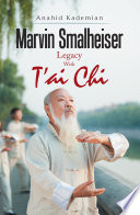 """Marvin Smalheiser Legacy with Tai Chi"" by Anahid Kademian"