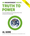 An inconvenient sequel: truth to power : your action handbook to learn the science, find your voice, and help solve the climate crisis