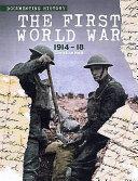 The First World War, 1914-18